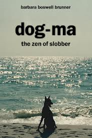 Dog ma the zen of slobber