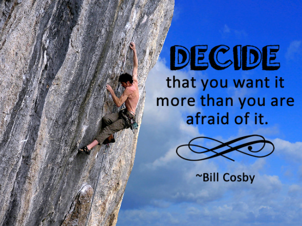 decide-that-you-want-it-more-than-you-are-afraid-of-it