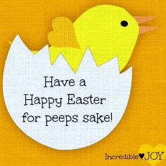 have a happy easter for peeps sake