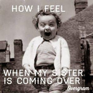 sister coming
